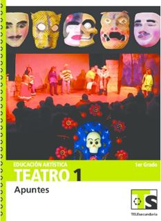 Educación Artística Teatro I primer grado Telesecundaria Ciclo Escolar 2015-2016