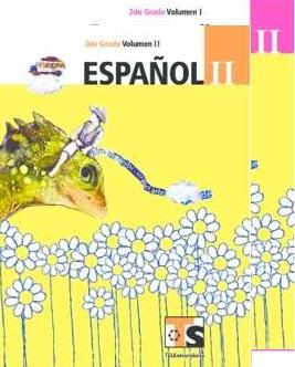 Español II Volumen 1 y Volumen 2 Segundo grado Libro para el alumno Telesecundaria Ciclo Escolar 2015-2016
