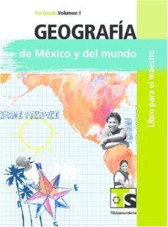 Geografía de México y el Mundo Libro para el maestro primer grado Telesecundaria Ciclo Escolar 2015-2016