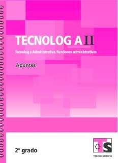 Tecnología Administrativa. Funciones Administrativas Segundo grado Telesecundaria Ciclo Escolar 2015-2016