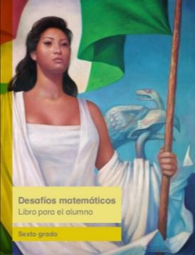 Libro de Texto Desafíos Matemáticos Libro para el Alumno Sexto Grado Ciclo Escolar 2016-2017